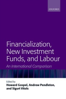 Financialization, New Investment Funds, and Labour : An International Comparison, Hardback Book