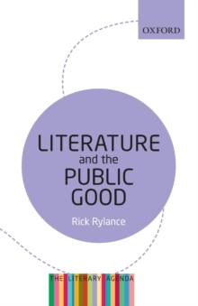 Literature and the Public Good : The Literary Agenda, Paperback Book