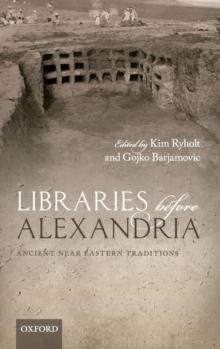 Libraries before Alexandria : Ancient Near Eastern Traditions, Hardback Book