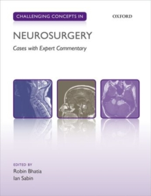 Challenging Concepts in Neurosurgery : Cases with Expert Commentary, Paperback Book