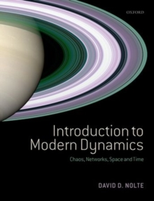 Introduction to Modern Dynamics : Chaos, Networks, Space and Time, Paperback Book