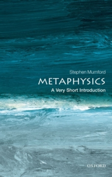 Metaphysics: A Very Short Introduction, Paperback / softback Book