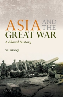 Asia and the Great War : A Shared History, Hardback Book