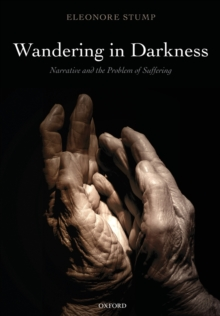 Wandering in Darkness : Narrative and the Problem of Suffering, Paperback / softback Book
