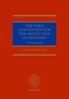 The Paris Convention for the Protection of Industrial Property : A Commentary, Hardback Book