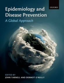 Epidemiology and Disease Prevention : A Global Approach, Paperback / softback Book