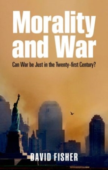 Morality and War : Can War be Just in the Twenty-first Century?, Paperback Book