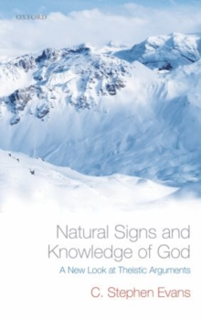 Natural Signs and Knowledge of God : A New Look at Theistic Arguments, Paperback / softback Book