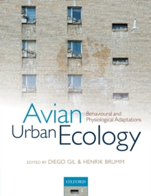 Avian Urban Ecology : Behavioural and Physiological Adaptations, Paperback / softback Book