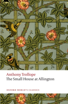 The Small House at Allington : The Chronicles of Barsetshire, Paperback / softback Book