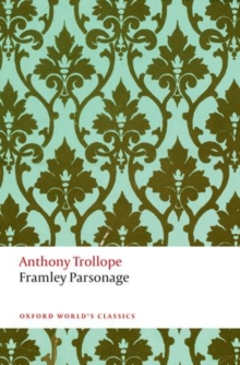 Framley Parsonage : The Chronicles of Barsetshire, Paperback Book