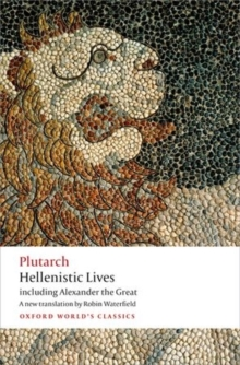 Hellenistic Lives : including Alexander the Great, Paperback / softback Book