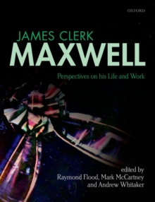 James Clerk Maxwell : Perspectives on his Life and Work, Hardback Book