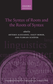 The Syntax of Roots and the Roots of Syntax, Hardback Book