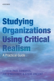 Studying Organizations Using Critical Realism : A Practical Guide, Paperback / softback Book