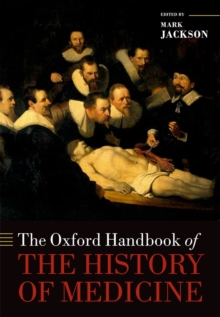 The Oxford Handbook of the History of Medicine, Paperback / softback Book