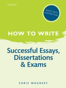 How to Write: Successful Essays, Dissertations, and Exams, Paperback / softback Book