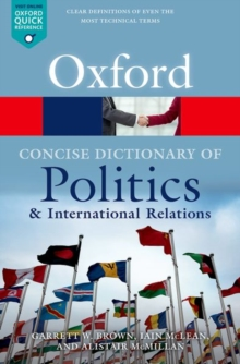 The Concise Oxford Dictionary of Politics and International Relations, Paperback Book