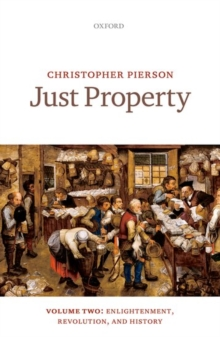 Just Property : Volume Two: Enlightenment, Revolution, and History, Hardback Book