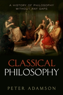 Classical Philosophy : A history of philosophy without any gaps, Volume 1, Hardback Book