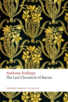 The Last Chronicle of Barset : The Chronicles of Barsetshire, Paperback / softback Book