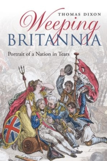 Weeping Britannia : Portrait of a Nation in Tears, Hardback Book