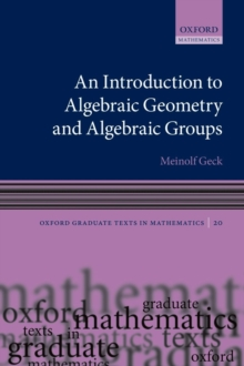 An Introduction to Algebraic Geometry and Algebraic Groups, Paperback Book
