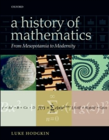 A History of Mathematics : From Mesopotamia to Modernity, Paperback / softback Book