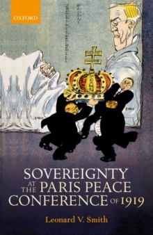 Sovereignty at the Paris Peace Conference of 1919, Hardback Book