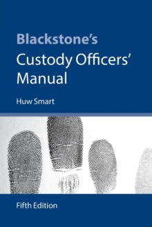Blackstone's Custody Officers' Manual, Paperback Book