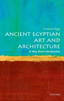 Ancient Egyptian Art and Architecture: A Very Short Introduction, Paperback / softback Book
