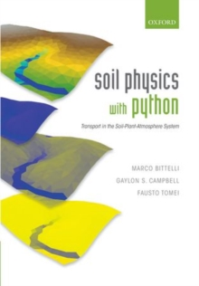 Soil Physics with Python : Transport in the Soil-Plant-Atmosphere System, Hardback Book