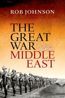 The Great War and the Middle East, Hardback Book