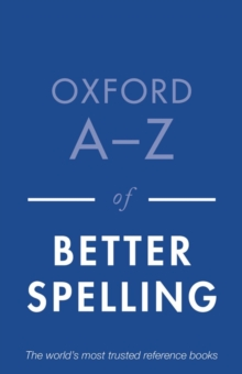 Oxford A-Z of Better Spelling, Paperback Book