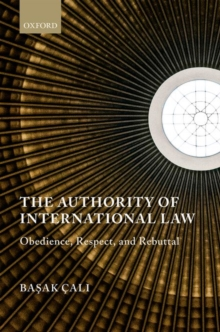 The Authority of International Law : Obedience, Respect, and Rebuttal, Hardback Book