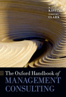 The Oxford Handbook of Management Consulting, Paperback / softback Book
