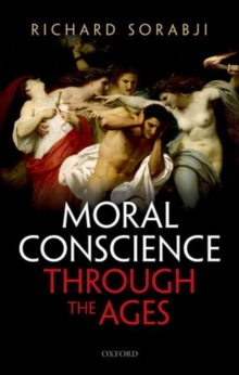 Moral Conscience through the Ages : Fifth Century BCE to the Present, Hardback Book