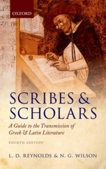 Scribes and Scholars : A Guide to the Transmission of Greek and Latin Literature, Paperback Book