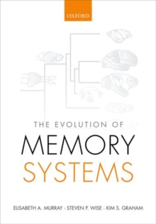 The Evolution of Memory Systems : Ancestors, Anatomy, and Adaptations, Hardback Book