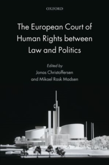 The European Court of Human Rights between Law and Politics, Paperback / softback Book