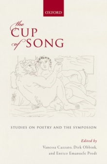 The Cup of Song : Studies on Poetry and the Symposion, Hardback Book