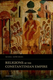 Religions of the Constantinian Empire, Hardback Book