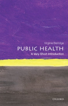 Public Health: A Very Short Introduction, Paperback / softback Book