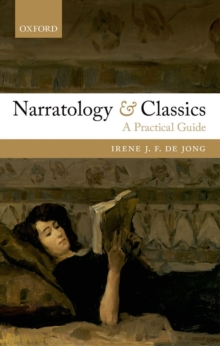 Narratology and Classics : A Practical Guide, Paperback / softback Book