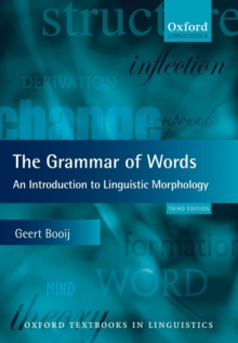 The Grammar of Words : An Introduction to Linguistic Morphology, Paperback Book