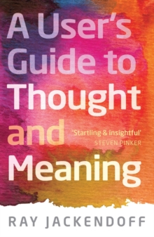 A User's Guide to Thought and Meaning, Hardback Book