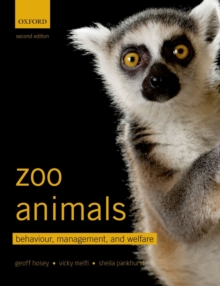 Zoo Animals : Behaviour, Management, and Welfare, Paperback / softback Book
