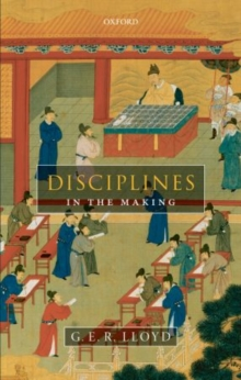 Disciplines in the Making : Cross-Cultural Perspectives on Elites, Learning, and Innovation, Paperback / softback Book