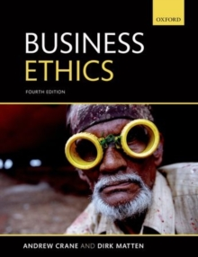 Business Ethics : Managing Corporate Citizenship and Sustainability in the Age of Globalization, Paperback Book
