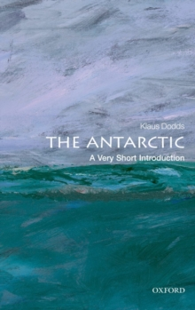 The Antarctic: A Very Short Introduction, Paperback Book